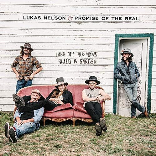 Lukas Nelson & Promise of the Real - Turn Off The News