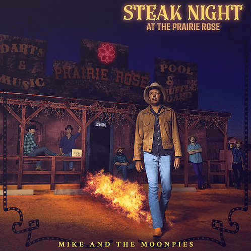 Mike & the Moonpies - Steak Night At The Prairie Rose