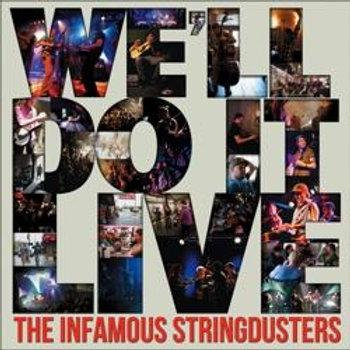 Infamous Stringdusters - We'll Do It Live