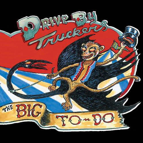 Drive-By Truckers -The Big To-Do