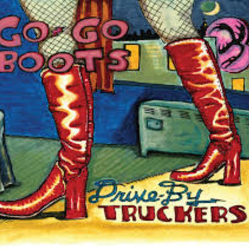 Drive-By Truckers - Go-Go Boots