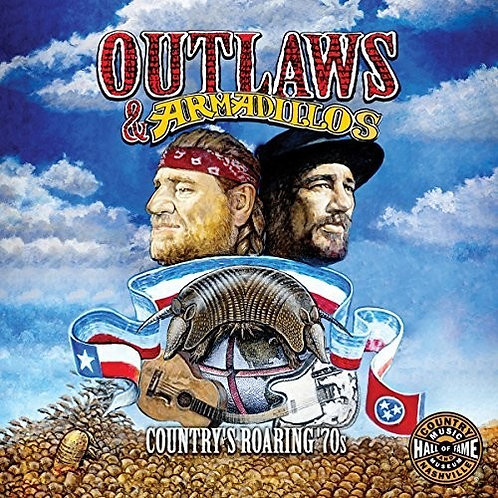 Various Artists - Outlaws & Armadillos: Country's Roaring '70s