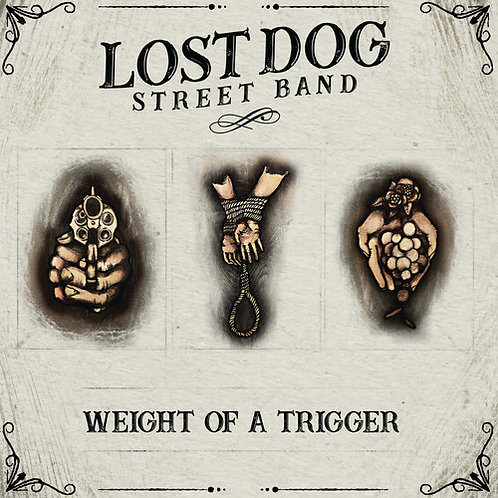 Lost Dog Street Band -Weight of a Trigger