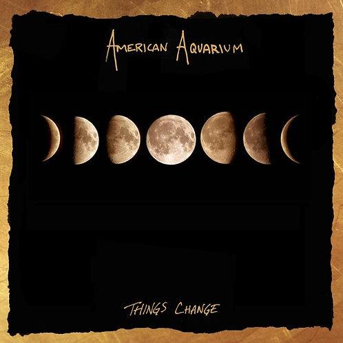 American Aquarium - Things Change
