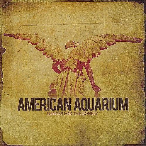 American Aquarium -  Dances for the Lonely