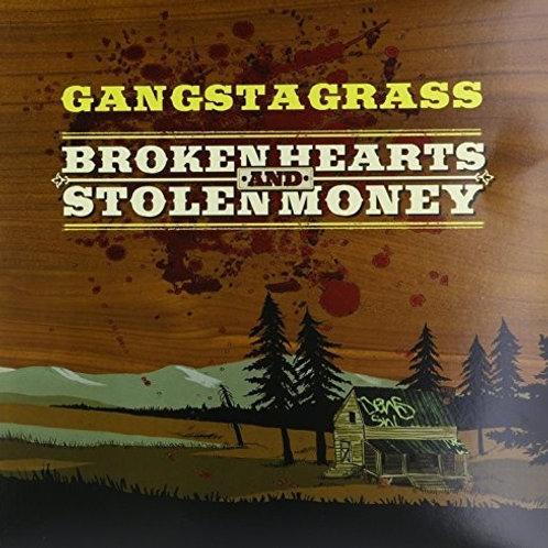 Ganstagrass - Broken Hearts & Stolen Money