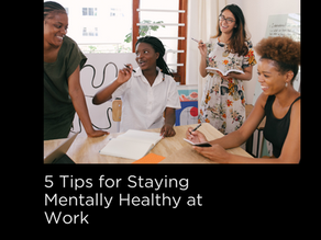 5 Tips for Staying Mentally Healthy at Work