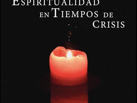 Espiritualidad en tiempos de crisis. Aportes interreligiosos para personas de fe