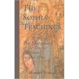 The Sophia Teachings, The Emergence of Divine. Robert Powell