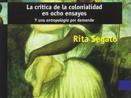 La crítica de la colonialidad en 8 ensayos. Rita Laura Segato