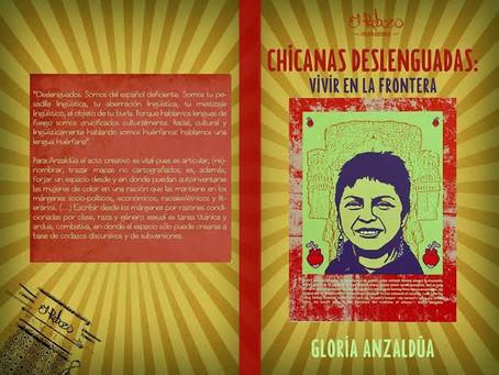 Chicanas deslenguadas. Vivir en la frontera. Gloria Anzaldúa