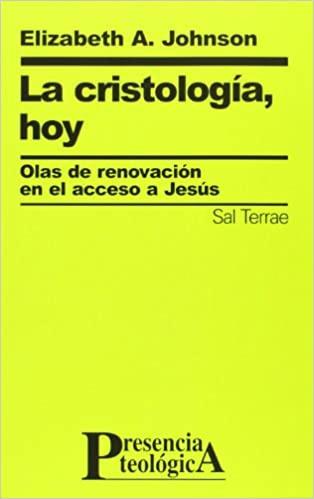 La Cristología hoy. Elizabeth A. Johnson