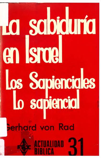 La sabiduría en Israel. Los sapienciales. Lo sapiencial. Gerhard von Rad