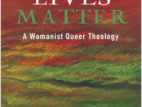 Our lives matter. A womanist queer theology