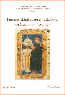 Fuentes clásicas en el Judaísmo: de Sophía a Hokmah  Maria-Teresa Ortega-Monasterio. Raúl González Salinero