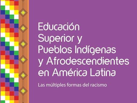 """""""Educación Superior y Pueblos Indígenas y Afrodescendientes en América Latina"""""""