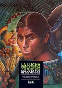 """""""La lucha por la Tierra y el Territorio desde la voz de las mujeres"""""""