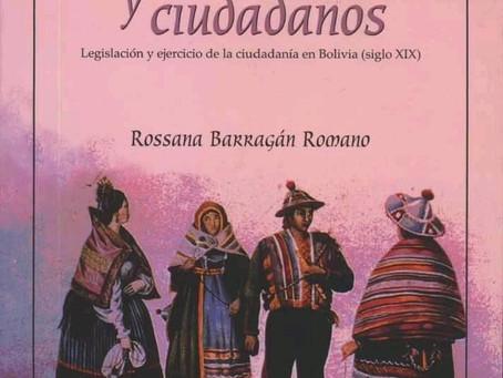 """""""Indios, mujeres y ciudadanos. Legislación y ejercicio en la ciudadanía en Bolivia(siglo XIX)"""" de Ro"""
