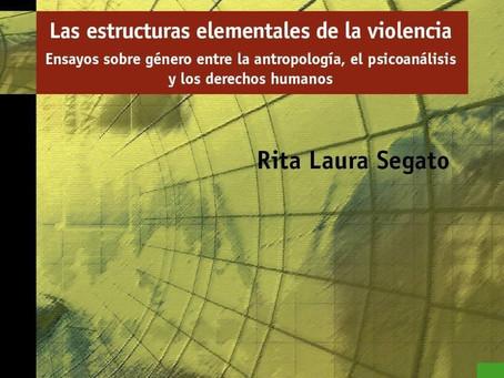 Las estructuras elementales de la violencia. Rita Laura Segato