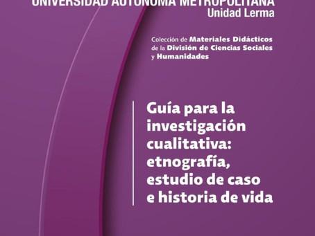 """"""" Guía para la investigación cualitativa etnografía, estudios de caso e historia de vida"""" (2016)"""