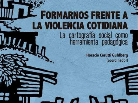 Formarnos frente a la violencia cotidiana: La cartografía social como herramienta pedagógica