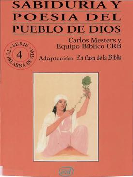 Sabiduría y poesía del pueblo de Dios. Carlos Mesters y equipo bíblico CRB
