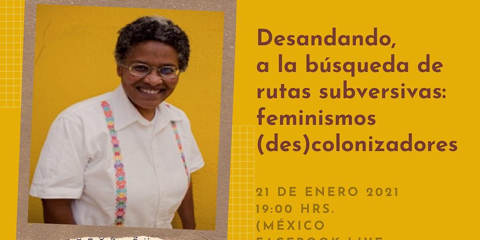 Desandando, a la búsqueda de rutas subversivas: feminismos (des)coloniales