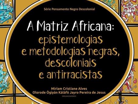 Matriz africana epistemologías y metodologías negras decoloniales