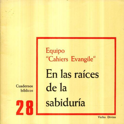 En las raíces de la sabiduría. Equipo «Cahiers Evangile»