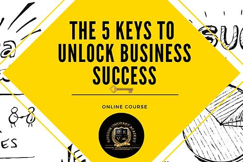 5 Keys to Unlock Business Success (COURSE)