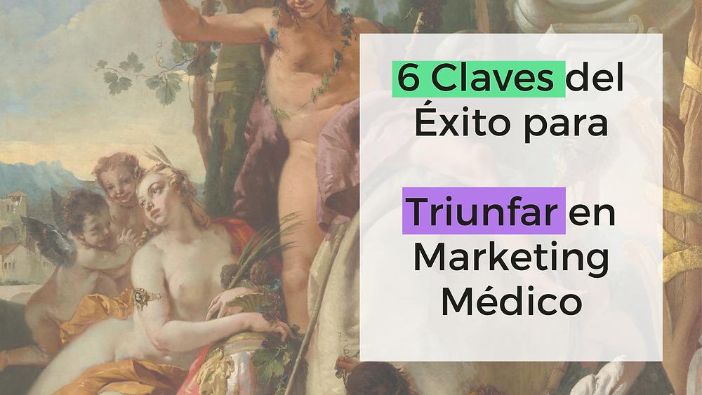 6 claves para triunfar en el marketing médico