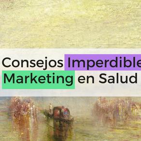 5 consejos imperdibles para aprovechar el Marketing en Salud