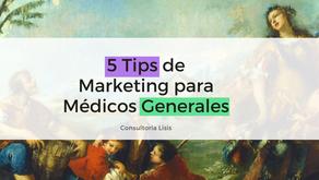 Marketing para Médicos Generales: 5 tips básicos para destacar