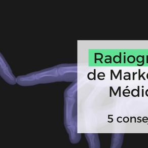 Radiografía de un Marketing Médico exitoso: 5 claves a considerar