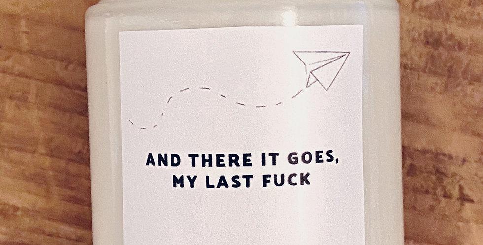 MY LAST F *CK