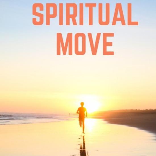 Spiritual Move