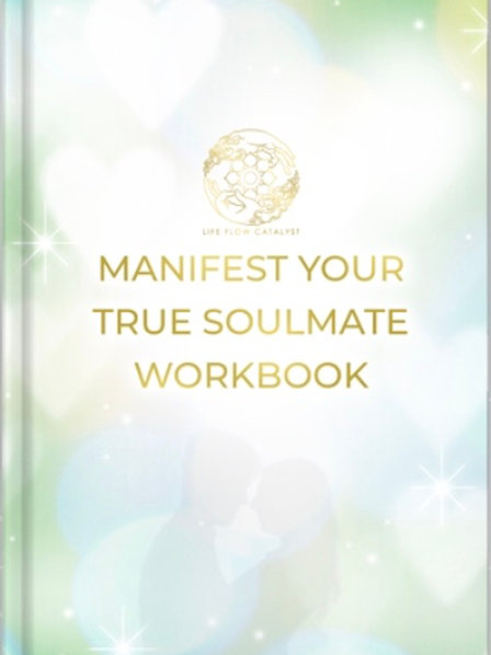 Free Workbook with True SoulMate Meditation