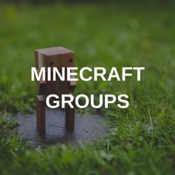 MINECRAFT GROUPS