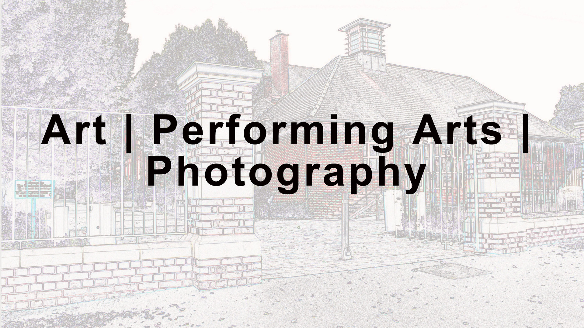 Art, Performing Arts & Photography