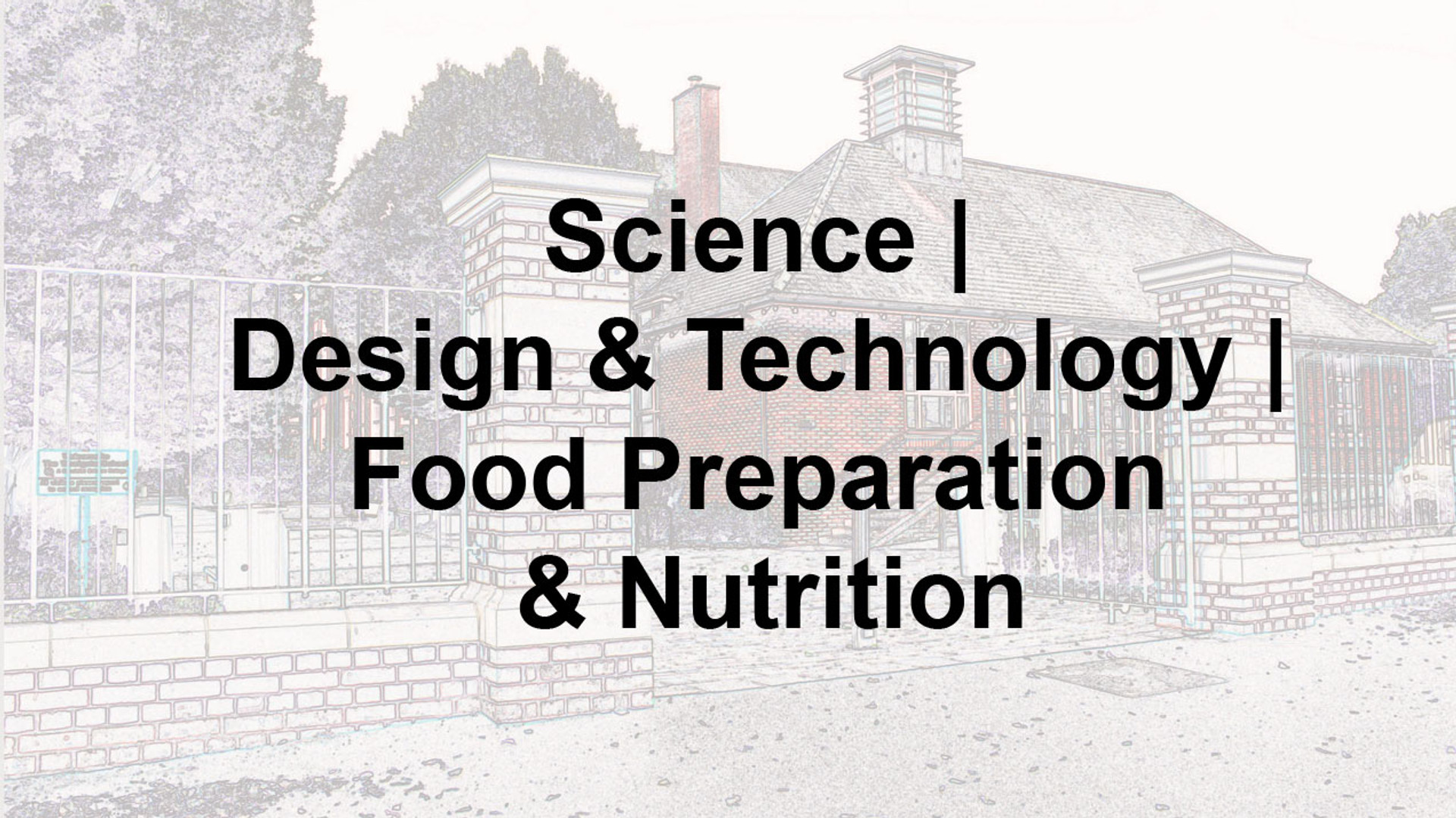 Science, Design & Technology & Food Preparation & Nutrition