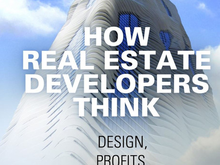Book: How Real Estate Developers Think: Design, Profits, and Community by Peter Hendee Brow