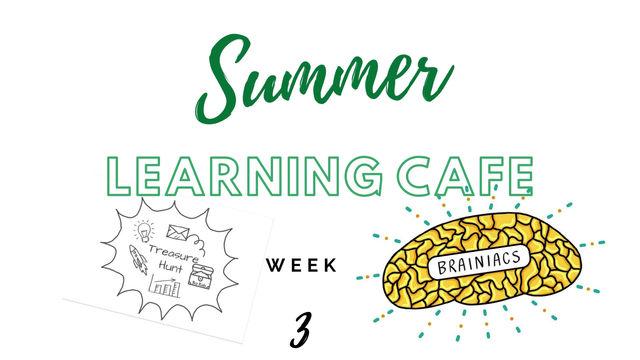 Summer Learning Cafe week 3