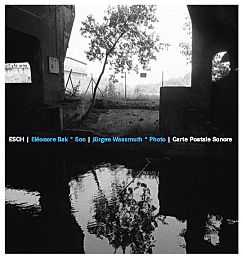 Eléonore Bak Esch carte postale sonore crédit photographique Jürgen Wassmuth © 2006