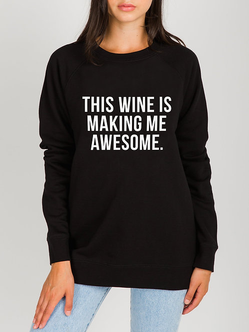 "BRUNETTE -""This Wine Is Making Me Awesome"" Crew Sweatshirt"
