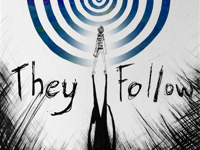 Just released 'They Follow'!