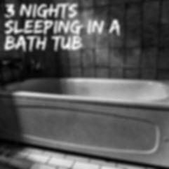 3 Nights Sleeping in a Bath Tub.JPG