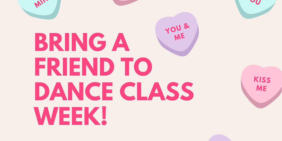 Valentine's Week- Bring a Friend to Class! February 9th-12th!