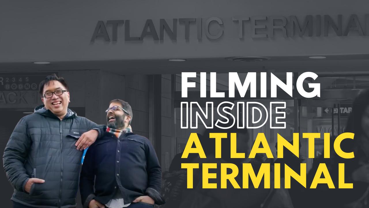 Filming inside Atlantic Terminal