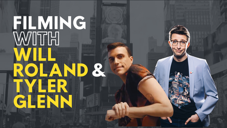 Filming on Broadway with Will Roland & Tyler Glenn
