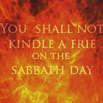 What does not Kindling a Fire on the Sabbath really mean?